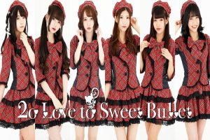 TOPICS:2o Love to Sweet Bullet